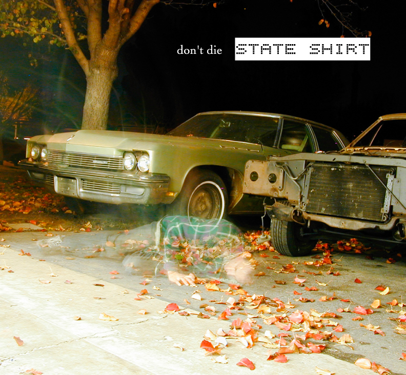 State Shirt - Don't Die (album)