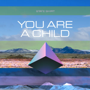 You Are a Child