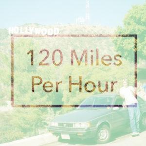120 Miles Per Hour